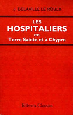 Les Hospitaliers en Terre Sainte et à Chypre