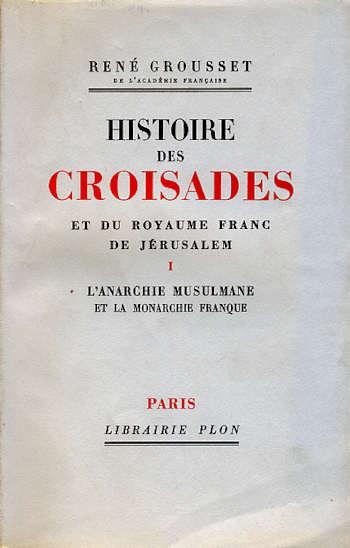 Histoire des Croisade et du royaume de Jérusalem