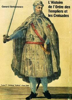 Histoire de l'Ordre des Templiers et les Croisades