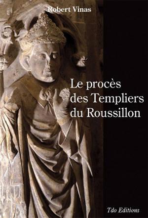 Le procès des templiers du Roussillon