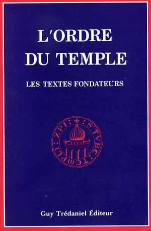Textes fondateurs de l'Ordre du Temple