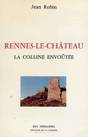 Rennes le Château; La colline envoûtée