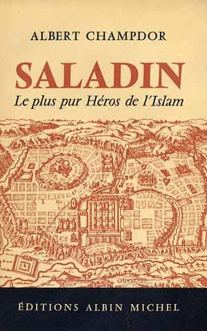 Saladin Le plus pur Héros de L'Islam