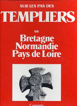 Les Templiers en Bretagne, Normandie et Pays de Loire