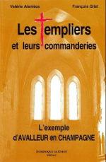 Les Templiers et leurs commanderies l'exemple d'Avalleur