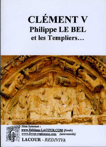 Clément V, Philippe Le Bel et les Templiers