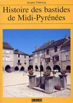 Histoires des Bastides de Midi-Pyrénées
