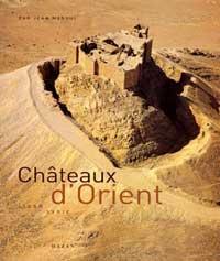 Châteaux d'Orient: Syrie, Liban, Jordanie