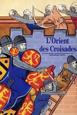 L'Orient des Croisades