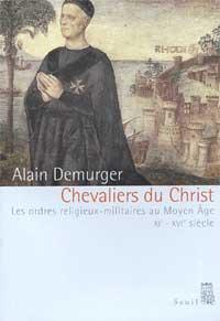 Les ordres religieux-militaires au Moyen Age, XIème-XVIème siècle