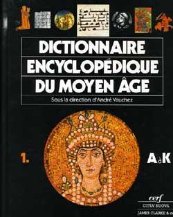 Dictionnaire encyclopédique du moyen-âge