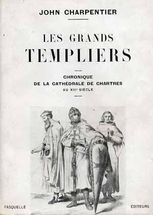 Les Grands Templiers — Chronique de la cathédrale de Chartres