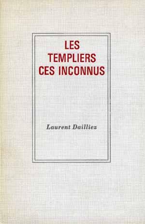 Les Templiers ces Inconnus