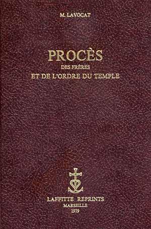 Procès des Frères et de l'Ordre du Temple