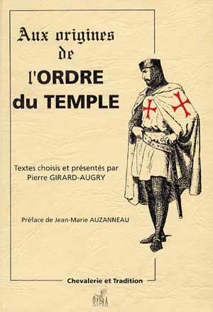 Aux Origines de l'Ordre du Temple
