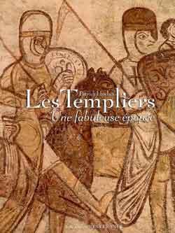 Les Templiers, une fabuleuse épopée
