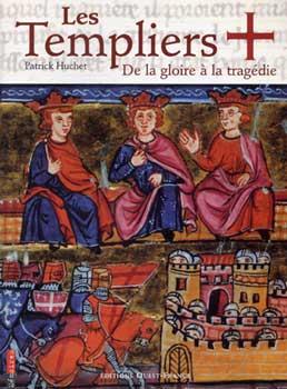 Les Templiers de la gloire à la tragédie