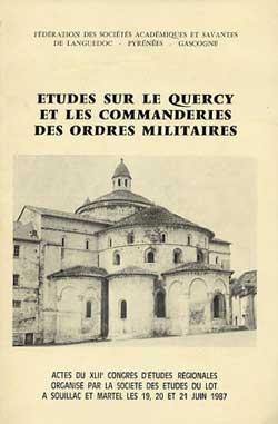Etudes sur le Quercy et les Commanderies des Ordres Militaires