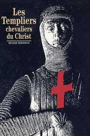 Les Templiers chevaliers du Christ