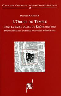 L'Ordre du Temple dans la basse Vallée du Rhône